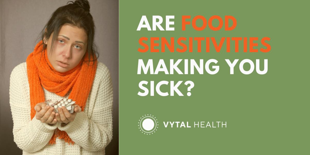 Are food sensitivities making you sick?
